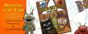 Monsters In My Yard from Golden Hound Press