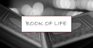 Is Your Name Written In The Book Of Life?